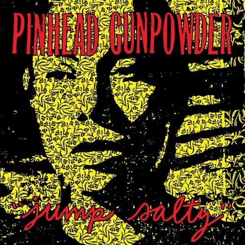 Pinhead Gunpowder - Jump Salty Vinyl LP