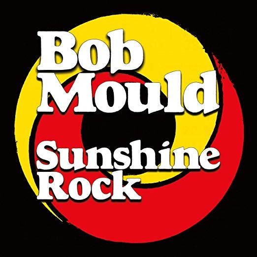 Bob Mould - Sunshine Rock Vinyl LP