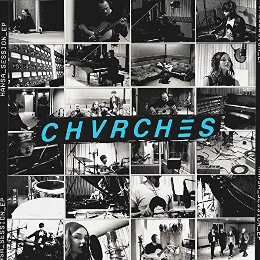 Chvrches - Hansa Session 10""