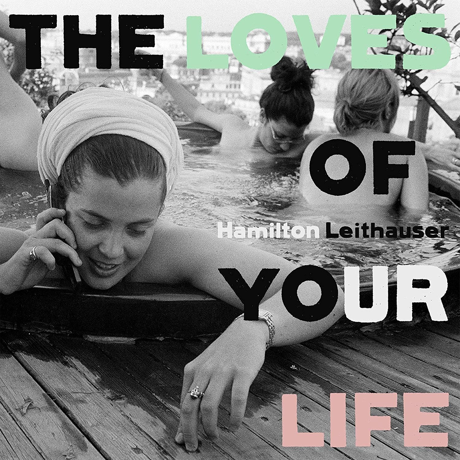 Hamilton Leithauser - The Loves Of Your Life LP