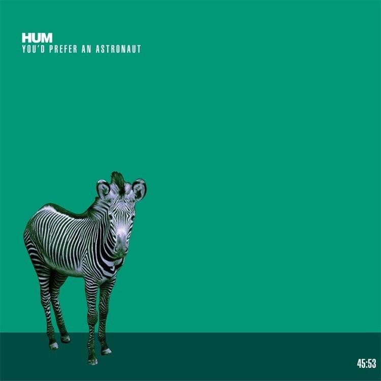 Hum You D Prefer An Astronaut Vinyl Lp