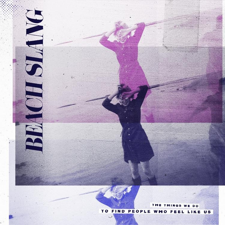 Beach Slang -  The Things We Do To Find People Who Feel Like Us LP