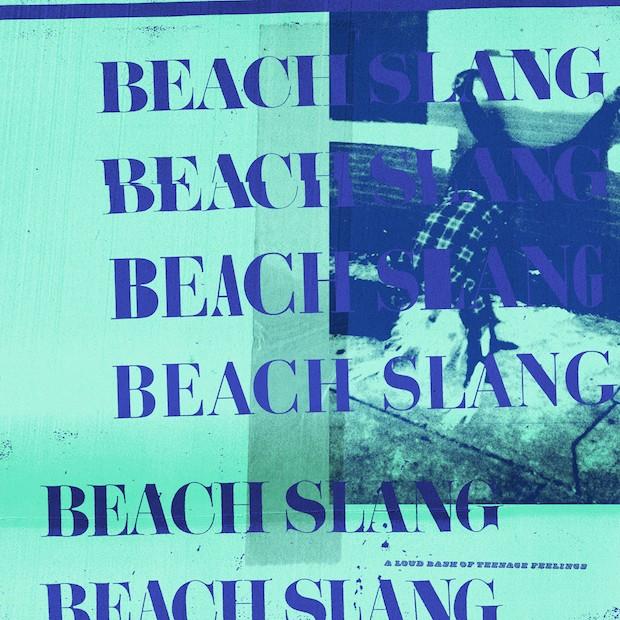 Beach Slang - A Loud Bash Of Teenage Feeling LP