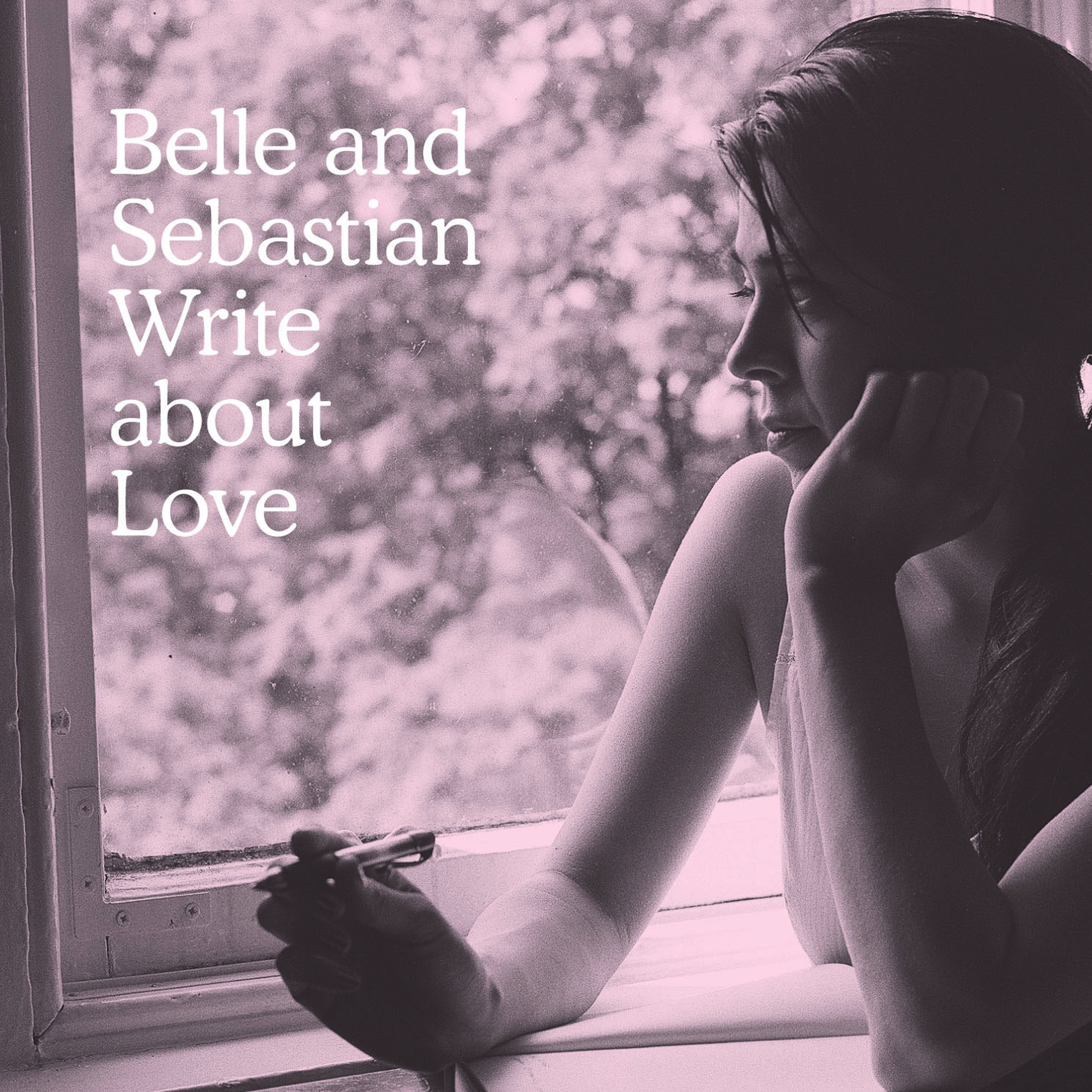 Belle & Sebastian - Write About Love