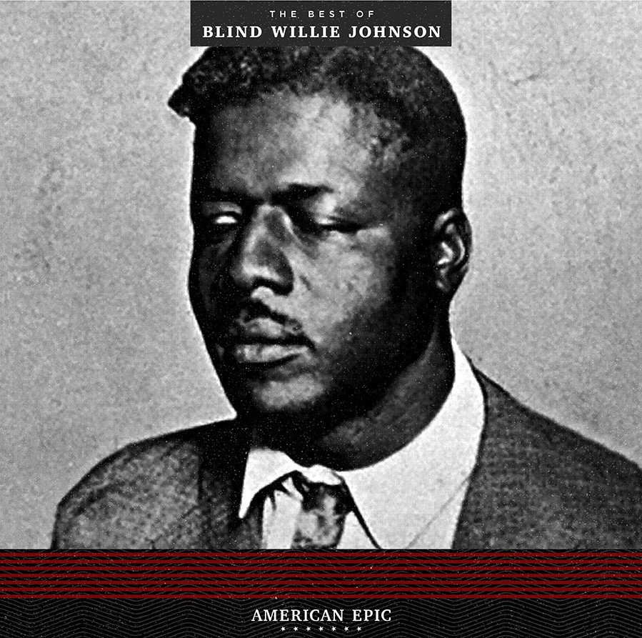 Blind Willie Johnson - American Epic: The Best of Blind Willie Johnson LP