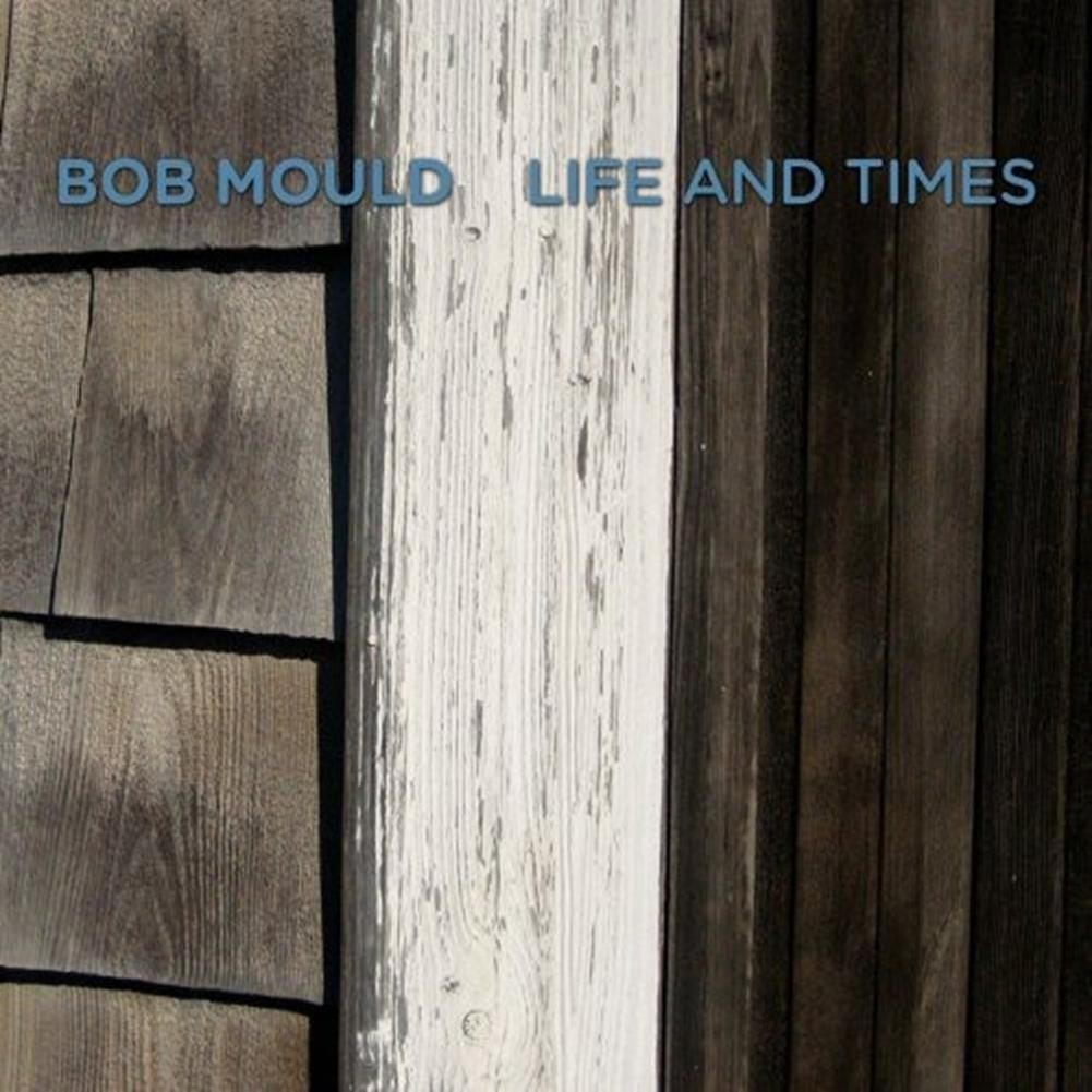 Bob Mould - Life And Times LP