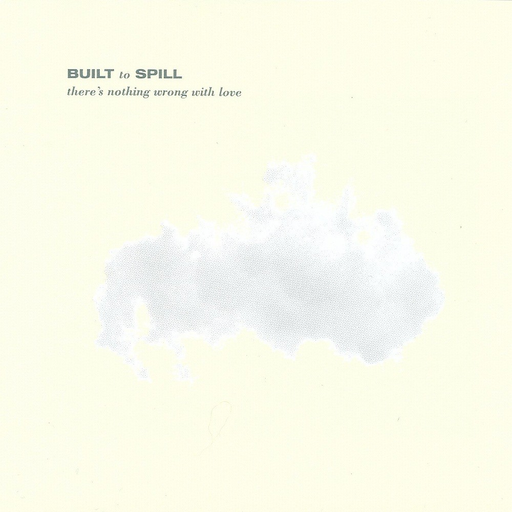 Built To Spill - There's Nothing Wrong With Love LP