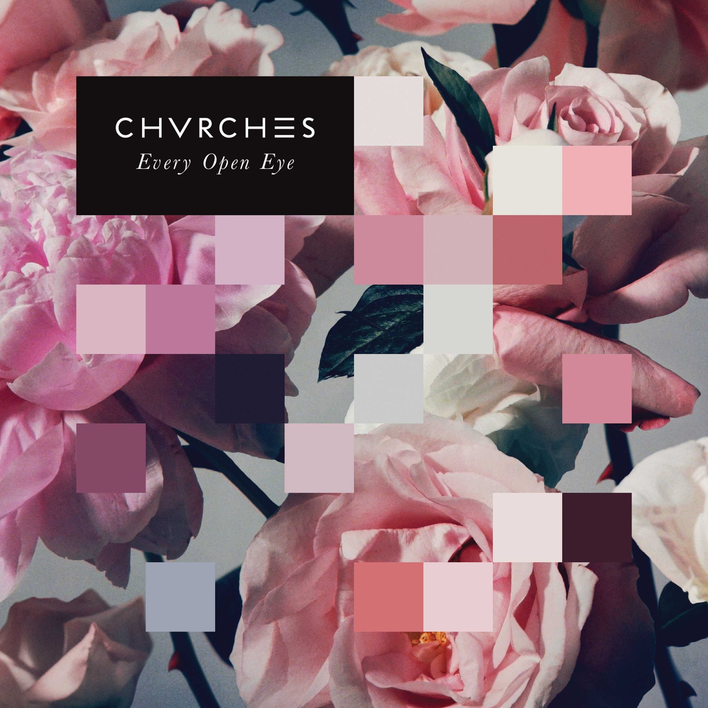 Chvrches - Every Open Eye LP