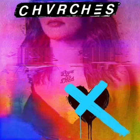 Chvrches - Love Is Dead Vinyl LP