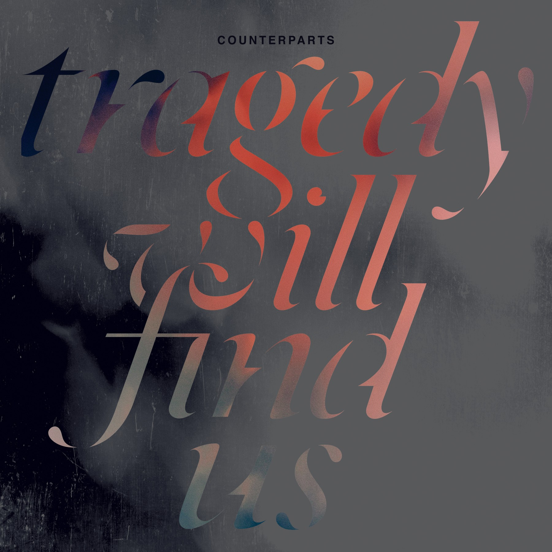 Counterparts - Tragedy Will Find Us LP