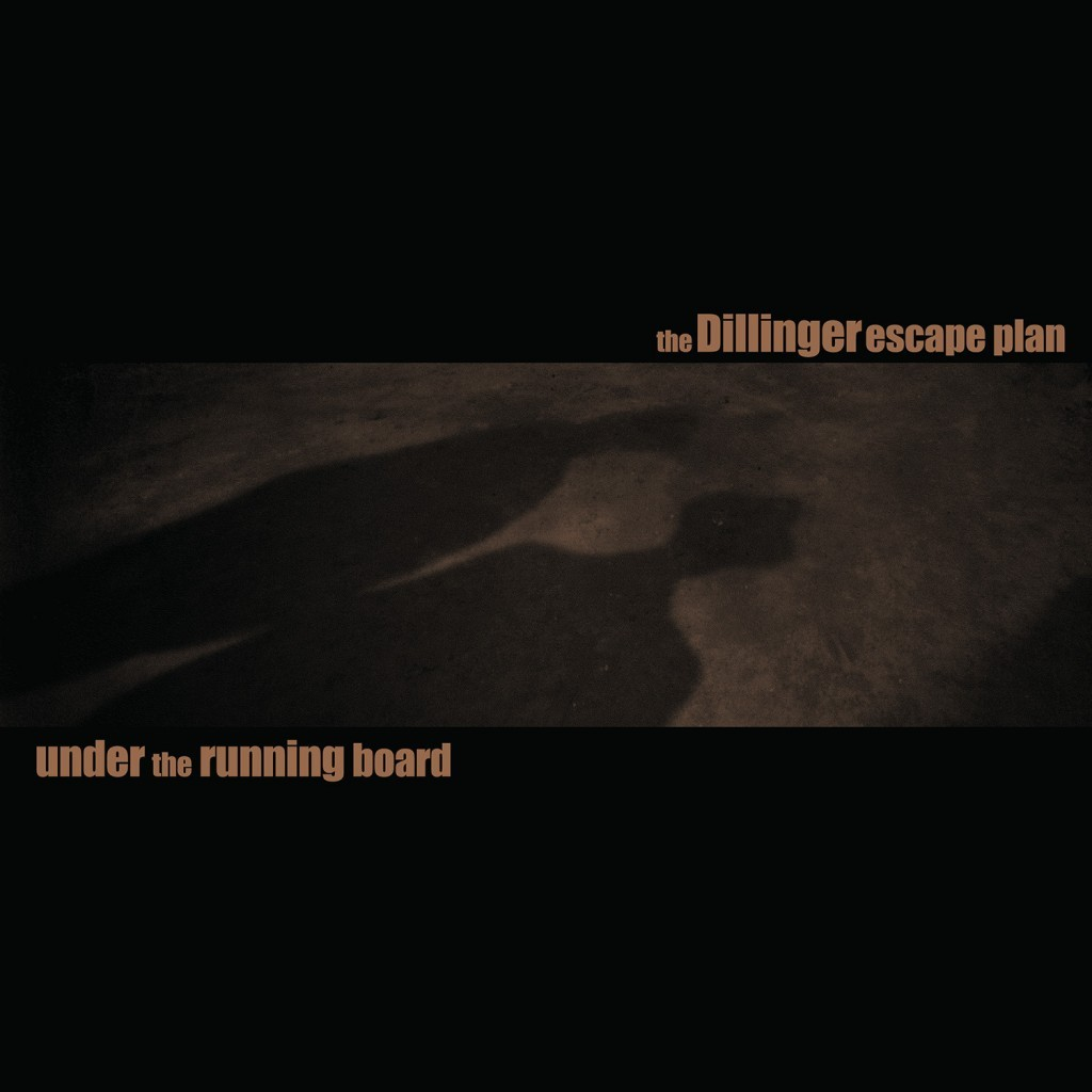 Dillinger Escape Plan - Under The Running Board EP