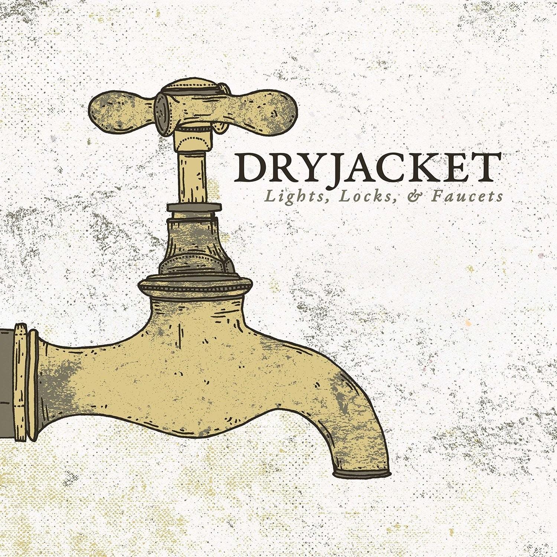 Dryjacket - Light Locks & Faucets LP