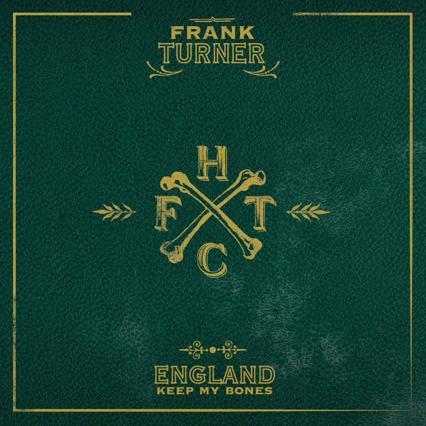 Frank Turner - England Keep My Bones LP
