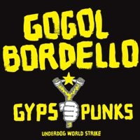 Gogol Bordello - GYPSY PUNKS UNDERDOG 2XLP