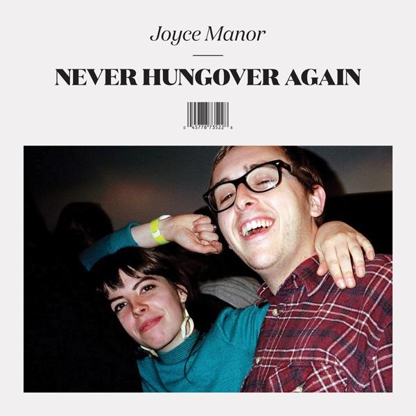 Joyce Manor - Never Hungover Again