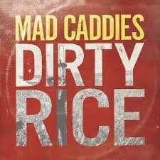 Mad Caddies - Dirty Rice LP