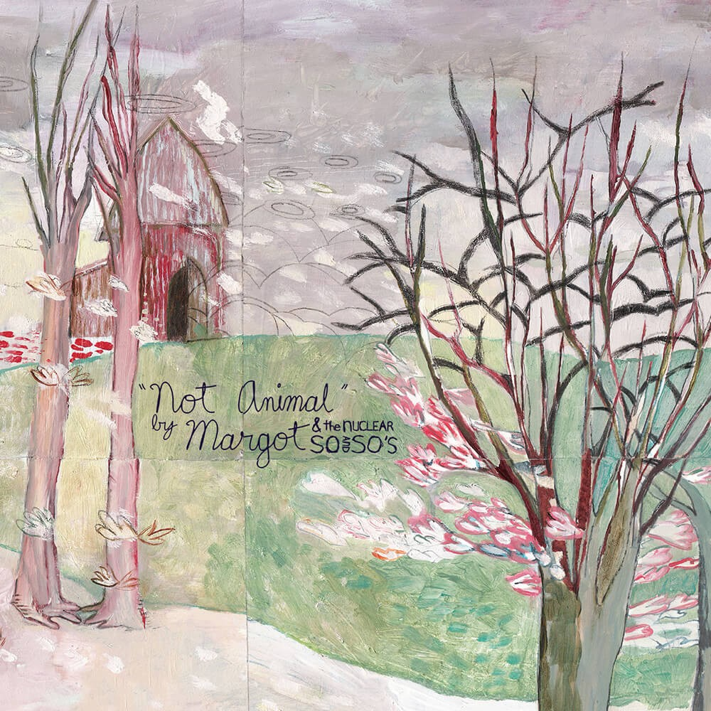 Margot & The Nuclear So And So's - Not Animal 2XLP Vinyl Cover