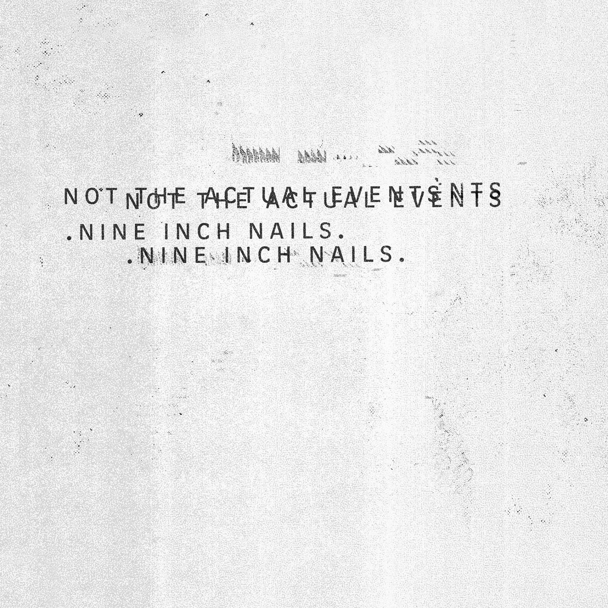 """Nine Inch Nails - Not The Actual Events 12"""" Vinyl"""