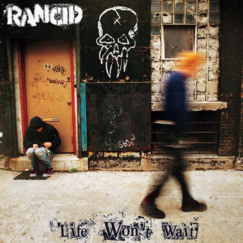 Rancid - Life Won't Wait