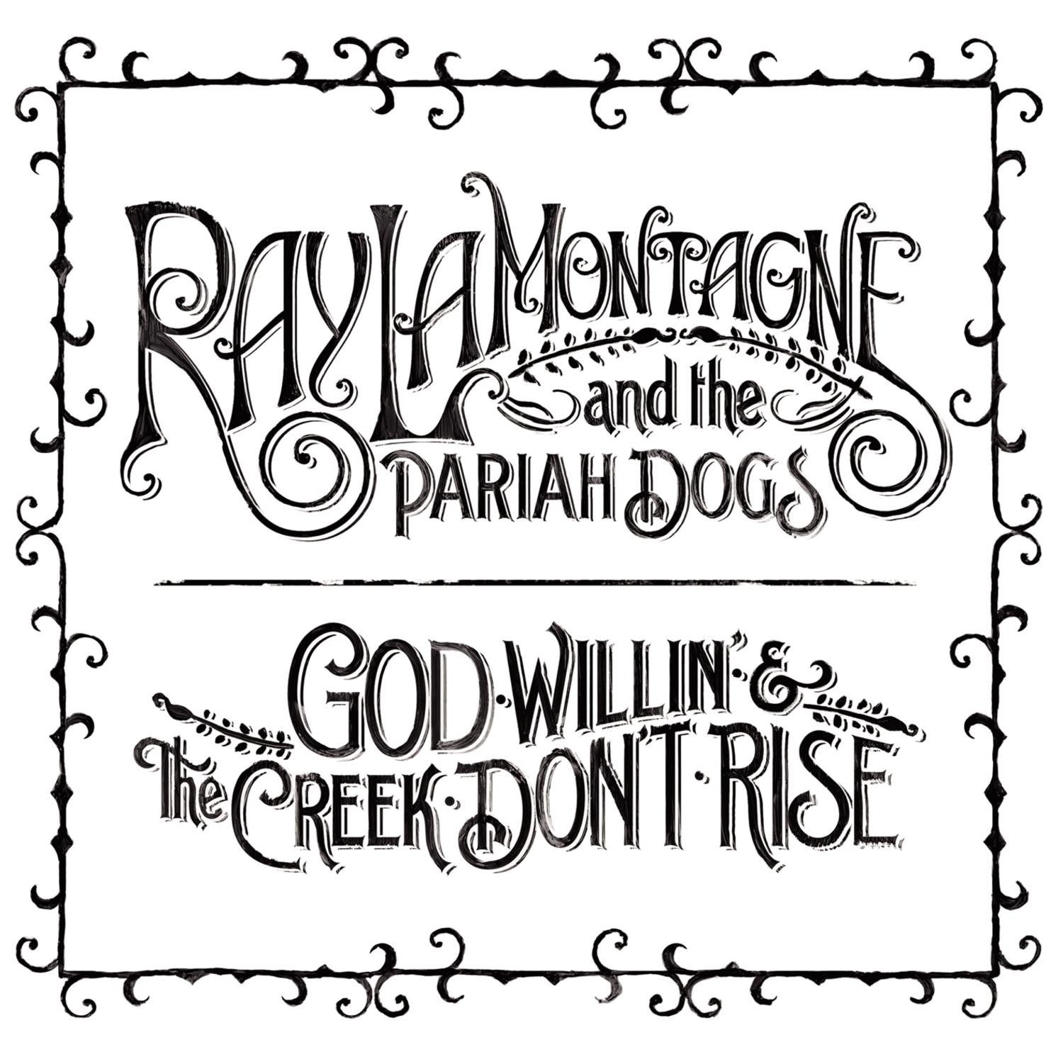 Ray Lamontagne And The Pariah Dogs - God Willin' And The Creek Don't Rise 2XLP