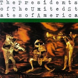 Presidents Of The United States Of America - Presidents Of The United States Of America