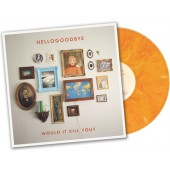 Hellogoodbye - Would It Kill You? (Orange) LP