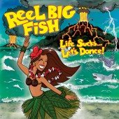 Reel Big Fish - Life Sucks... Let's Dance! Vinyl LP