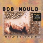Bob Mould - Last Dog & Pony Show (Clear) LP