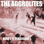 The Aggrolites - Dirty Reggae Vinyl LP