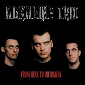 Alkaline Trio - From Here To Infirmary LP