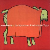 Andrew Bird - Mysterious Production of Eggs LP