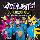 The Aquabats - Super Show! Television Soundtrack: Volume One LP