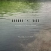 Trent Reznor & Atticus Ross, Gustavo Santaolalla, Mogwai - Before The Flood (Music From The Motion Picture) 3XLP
