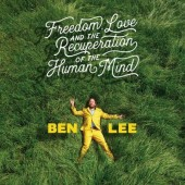 Ben Lee - Freedom, Love and the Recuperation of the Human Mind LP