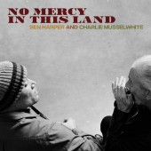 Ben Harper and Charlie Musselwhite - No Mercy In This Land Vinyl LP