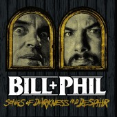 Bill & Phil - Sounds of Darkness and Despair LP