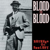 Blood For Blood - Revenge On Society LP