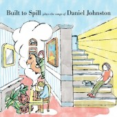 Built To Spill - Plays The Songs Of Daniel Johnston Vinyl LP