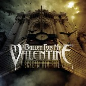 Bullet For My Valentine - Scream Aim Fire 2XLP