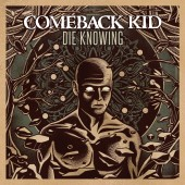 Comeback Kid - Die Knowing LP