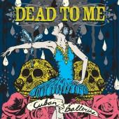 Dead To Me - Cuban Ballerina LP
