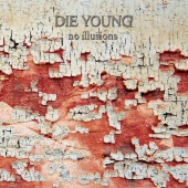 Die Young - No Illusions LP