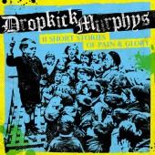 Dropkick Murphys - 11 Short Stories of Pain & Glory LP