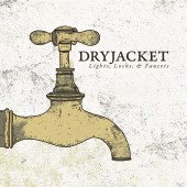Dryjacket - Light Locks & Faucets LP