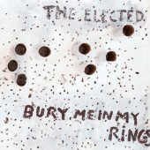 Elected - Bury Me In My Rings LP