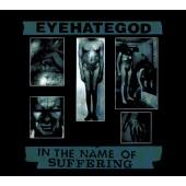 EyeHateGod - In The Name Of Suffering LP