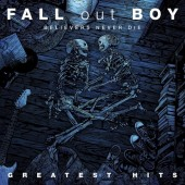 Fall Out Boy - Believers Never Die: Greatest Hits 2XLP