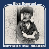 Glen Hansard - Between Two Shores Vinyl LP