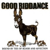 Good Riddance - Bound By Ties Of Blood And Affection LP