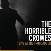 The Horrible Crowes - Live at The Troubadour 2XLP